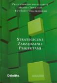 red. Trocki Michał, red. Sońta-Drączkowska Ewa - Strategiczne Zarządzanie Projektami