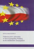 Machowicz Kinga - Ochrona praw człowieka w Rzeczypospolitej Polskiej na tle standardów europejskich