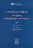 red. Florek Ludwik, red. Pisarczyk Łukasz - Współczesne problemy prawa pracy i ubezpieczeń społecznych