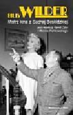 Billy Wilder Mistrz kina z Suchej Beskidzkiej