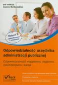 (red.) Borkowska Joanna - Odpowiedzialność urzędnika administracji publicznej. Odpowiedzialność majątkowa, służbowa, cywilnoprawna i karna