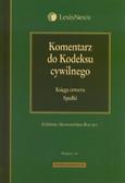 Skowrońska-Bocian Elżbieta - Komentarz do kodeksu cywilnego. Księga czwarta Spadki