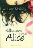 Moriarty Liane - Kilka dni z życia Alice