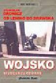 Dronicz Stanisław - Wojsko nieocenzurowane. Od Lenino do Drawska