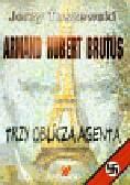 Tuszewski Jerzy - Armand Hubert Brutus Trzy oblicza agenta z płytą CD