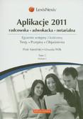 Kamiński Piotr, Wilk Urszula - Aplikacje 2011 Tom 3 radcowska adwokacka notarialna