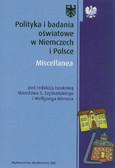 red. Szymański Mirosław S., red. Horner Wolfgang - Polityka i badania oświatowe w Niemczech i Polsce. Miscellanea