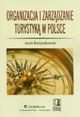 Borzyszkowski Jacek - Organizacja i zarządzanie turystyką w Polsce