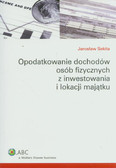 Sekita Jarosław - Opodatkowanie dochodów osób fizycznych z inwestowania i lokacji majątku