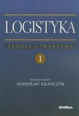 Logistyka Tom 1 Teoria i praktyka