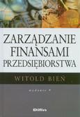 Bień Witold - Zarządzanie finansami przedsiębiorstwa