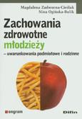 Zadworna-Cieślak Magdalena, Ogińska-Bulik Nina - Zachowania zdrowotne młodzieży