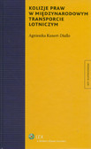 Kunert-Diallo Agnieszka - Kolizje praw w międzynarodowym transporcie lotniczym