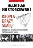 Bartoszewski Władysław - Kropla drąży skałę
