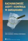 red. Sobańska Irena, red. Turzyński Mikołaj - Rachunkowość, audyt i kontrola w zarządzaniu