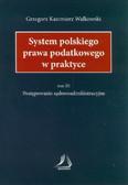 Walkowski Grzegorz K. - System polskiego prawa podatkowego w praktyce. Tom III. Postępowanie sądowoadministracyjne