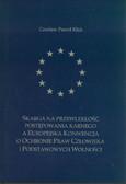Kłak Czesław P. - Skarga na przewlekłość postępowania karnego a Europejska Konwencja o Ochronie Praw Człowieka i Podstawowych Wolności