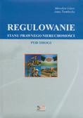 Gdesz Mirosław, Trembecka Anna - Regulowanie stanu prawnego nieruchomości pod drogi