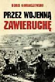 Gorbaczewski Boris - Przez wojenną zawieruchę