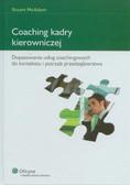 McAdam Stuart - Coaching kadry kierowniczej Dopasowanie usług coachingowych do kontekstu i potrzeb przedsiębiorstwa