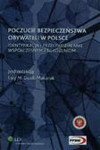 Guzik-Makaruk Ewa M. - Poczucie bezpieczeństwa obywateli w Polsce. Identyfikacja i przeciwdziałanie współczesnym zagrożeniom