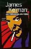 Kelman James - Jak późno było jak późno