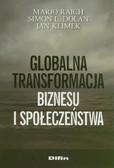 Raich Mario, Dolan Simon L., Klimek Jan - Globalna transformacja biznesu i społeczeństwa