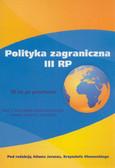 Polityka zagraniczna III RP. 20 lat po przełomie. Tom 1: Koncepcje, bezpieczeństwo, kwestie prawne i polonijne.