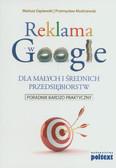 Gąsiewski Mariusz, Modrzewski Przemysław - Reklama w Google dla małych i średnich przedsiębiorstw. Poradnik bardzo praktyczny