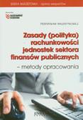 Walentynowicz Przemysław - Zasady (polityka) rachunkowości jednostek sektora finansów publicznych - metody opracowania (egzemplarz przeceniony)