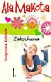 Budzyńska Małgorzata - Ala Makota Zakochana tom 1
