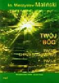 Maliński Mieczysław - Twój Bóg Twoje chrześcijaństwo Twoje życie (Płyta CD)
