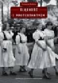 Kubica Grażyna - Śląskość i protestantyzm. Antropologiczne studia o Śląsku Cieszyńskim, proza i fotografia