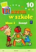 Mejnartowicz-Abou-Ali Kamila, Warakomska Małgorzata - Razem w szkole 2 Zeszyt 10