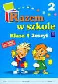 Brzózka Jolanta, Harmak Katarzyna, Izbińska Kamila - Razem w szkole 1 Zeszyt 2