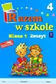 Brzózka Jolanta, Harmak Katarzyna, Izbińska Kamila i inni - Razem w szkole 1 Zeszyt 4