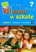 Brzózka Jolanta, Harmak Katarzyna, Izbińska Kamila i inni - Razem w szkole 1 Podręcznik Część 7