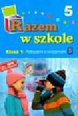 Brzózka Jolanta, Harmak Katarzyna, Izbińska Kamila i inni - Razem w szkole 1 Podręcznik Część 5