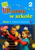 Brzózka Jolanta, Harmak Katarzyna, Izbińska Kamila i inni - Razem w szkole 1 Podręcznik Część 2