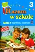 Brzózka Jolanta, Harmak Katarzyna, Izbińska Kamila - Razem w szkole 1 Podręcznik Część 3