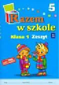 Brzózka Jolanta, Harmak Katarzyna, Izbińska Kamila i inni - Razem w szkole 1 Zeszyt 5