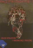 red. Fidelus Anna - Oblicza wykluczenia i marginalizacji społecznej