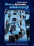 Kowalczak Piotr - Wodne dylematy urbanizacji