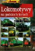 Nowak Wojciech - Lokomotywy na polskich torach