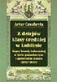Czuchryta Artur - Z dziejów klasy średniej w Lublinie
