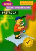 Pigułowska Urszula,  Zaradzka Małgorzata - Teraz idziesz do gimnazjum Przyroda sprawdziany dla szóstoklasisty