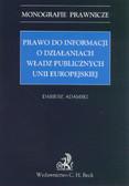 Adamski Dariusz - Prawo do informacji o działaniach władz publicznych Unii Europejskiej