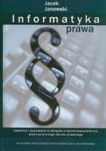 Janowski Jacek - Informatyka prawa. Zadania i znaczenie w związku z kształtowaniem się elektronicznego obrotu prawnego