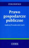 Powałowski Andrzej (red.) - Prawo gospodarcze publiczne
