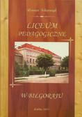 Tokarczyk Roman - Liceum Pedagogiczne w Biłgoraju. Almanach